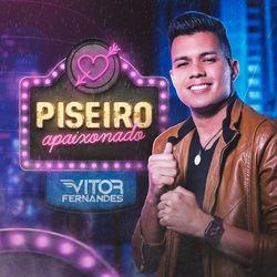 Vitor Fernandes – Piseiro Apaixonado 2021 CD Completo