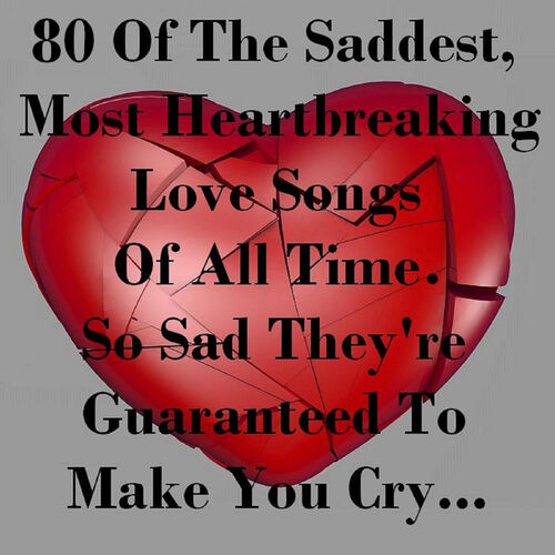 Sad songs about love that make you cry