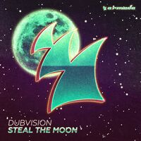 Steal The Moon - DUBVISION
