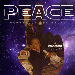 Peace Throughout the Galaxy: A Star Wars Story