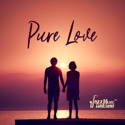 Instrumental Jazz Music Ambient: Pure Love: Best Emotional