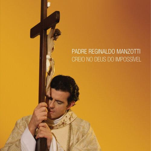 Baixar CD Creio No Deus do Impossível – Padre Reginaldo Manzotti (2010) Grátis