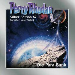 Die Para-Bank - Perry Rhodan - Silber Edition 67 (Ungekürzt)