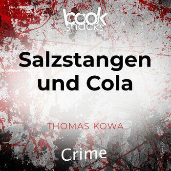 Teil 1 - Salzstangen und Cola - Booksnacks Short Stories - Crime & More, Folge 13 cover