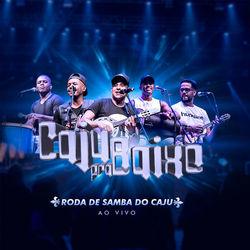 Caju Pra Baixo – Roda de Samba do Caju (Ao Vivo) 2018 CD Completo
