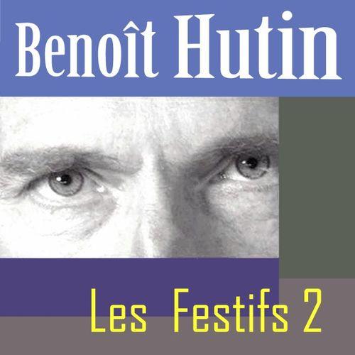 Benoit Hutin : Les Festifs 2