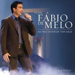 Download Padre Fábio de Melo - No meu interior tem Deus (Ao Vivo) 2012