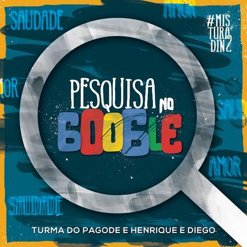 Baixar Música Pesquisa no Google – Turma do Pagode, Henrique & Diego (2018) Grátis