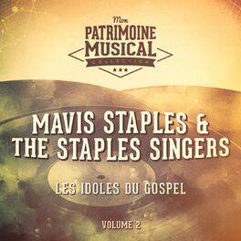 Album cover of Les idoles du gospel : Mavis Staples & The Staples Singers, Vol. 2