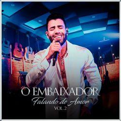 Gusttavo Lima – Falando de Amor, Vol. 2 2021 CD Completo