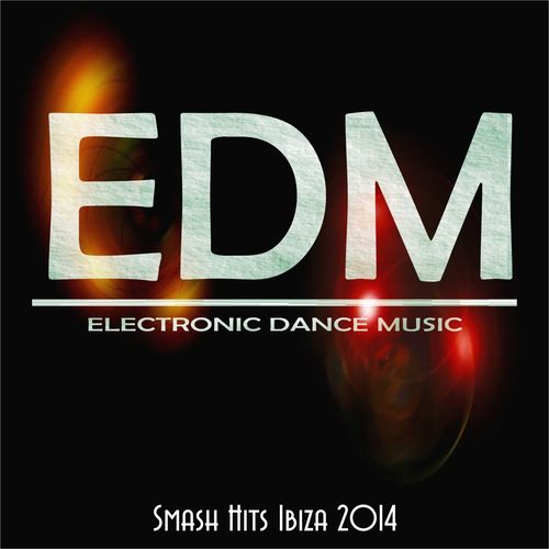 Various Artists: Edm Smash Hits Ibiza 2014 – Strimovanje