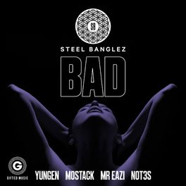 Album cover of Bad (feat. Yungen, MoStack, Mr Eazi & Not3s)