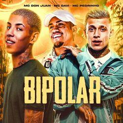 Bipolar (Com Mc Pedrinho, Mc Don Juan)