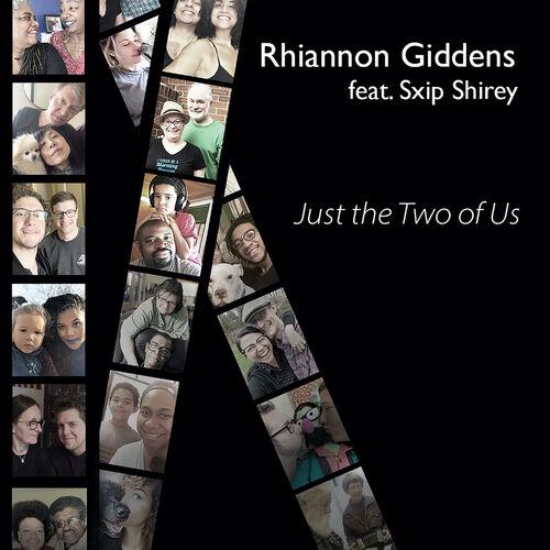Rhiannon Giddens - Just the Two of Us (feat. Sxip Shirey): letras y canciones | Escúchalas en Deezer