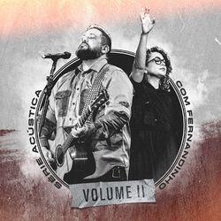 Download Fernandinho - Série Acústica Com Fernandinho, Vol. 2 (Acústico) 2021