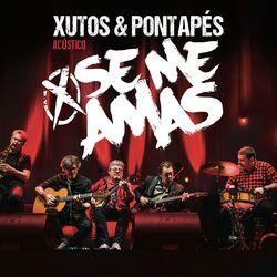 do Xutos & Pontapés - Álbum Se Me amas (Acústico) [Ao Vivo] Download