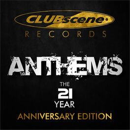 Album cover of Clubscene Records - The Anthems (21 Years, Anniversary Edition)