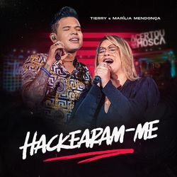 Música Hackearam-Me – Tierry, Marília Mendonça Mp3 download