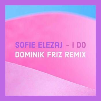 I DO (Dominik Friz Remix) (Dominik Friz Remix) cover