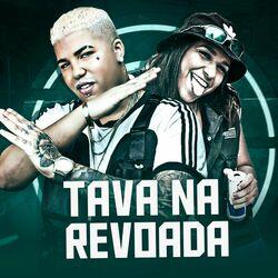Música Tava na Revoada - MC Danny(com MC Reizin) (2021) Download