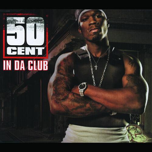 Baixar Single In Da Club – 50 Cent (2003) Grátis