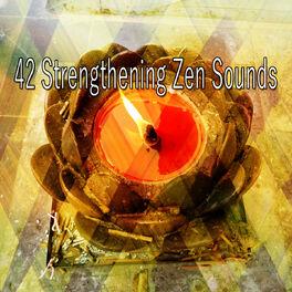 Album cover of 42 Strengthening Zen Sounds