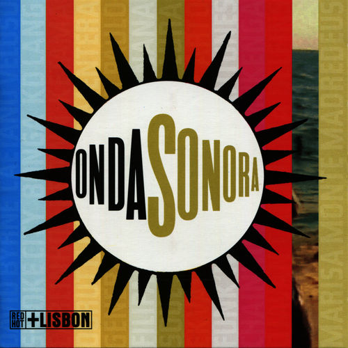 Baixar Single Onda Sonora: Red Hot + Lisbon, Baixar CD Onda Sonora: Red Hot + Lisbon, Baixar Onda Sonora: Red Hot + Lisbon, Baixar Música Onda Sonora: Red Hot + Lisbon - Various Artists 2018, Baixar Música Various Artists - Onda Sonora: Red Hot + Lisbon 2018