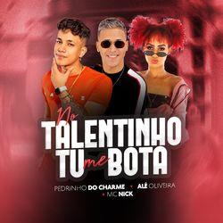 Pedrinho do charme – No Talentinho Tu Me Bota 2020 CD Completo