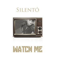 Watch Me (Whip / Nae Nae) - Silento Download