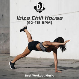 Album cover of Ibiza Chill House (92-115 BPM) Best Workout Music - Gym Motivation, Hard Training, Playlist 2019