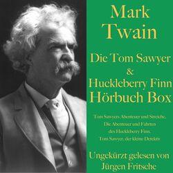 Mark Twain: Die Tom Sawyer & Huckleberry Finn Hörbuch Box (Tom Sawyers Abenteuer und Streiche, Die Abenteuer und Fahrten des Huckleberry Finn sowie Tom Sawyer Audiobook
