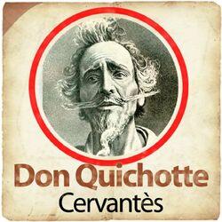 Miguel de Cervantes : Don Quichotte Audiobook