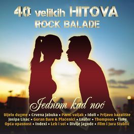 Album cover of Jednom Kad Noć - 40 Velikih Rock Balada