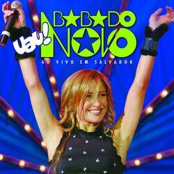 Download Babado Novo - Uau! Babado Novo Em Salvador 2006