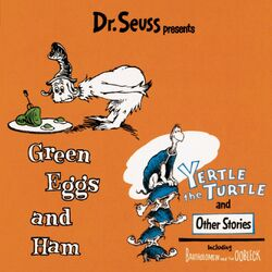 Dr. Seuss Presents Green Eggs & Ham, Yertle The Turtle & Other Stories Audiobook