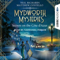 Secrets on the Cote d'Azur - Mydworth Mysteries - A Cosy Historical Mystery Series, Episode 8 (Unabridged)