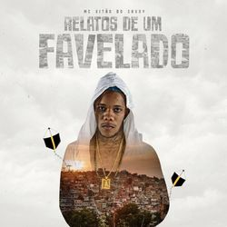 Mc Vitão Do Savoy – Relatos de Um Favelado 2021 CD Completo
