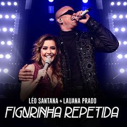 Léo Santana Part. Lauana Prado – Figurinha Repetida (Ao Vivo) CD Completo