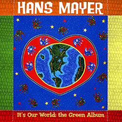 It's Our World: The Green Album