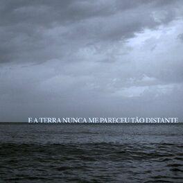 Album cover of E A Terra Nunca Me Pareceu Tão Distante (EP)