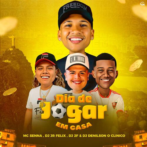 Capa MC Senna, DJ 2F, Dj JR FÉLIX, DJ Denilson o clínico – Dia de Jogar em Casa 2020