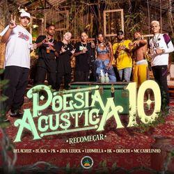 Download Música Poesia Acústica 10: Recomeçar - Pineapple StormTv, MC Cabelinho, Orochi Mp3