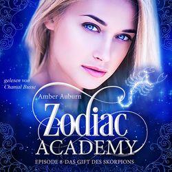 Zodiac Academy, Episode 8 - Das Gift des Skorpions Audiobook