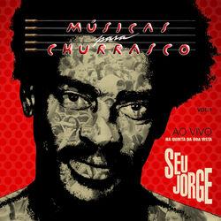 CD Seu Jorge – Músicas Pra Churrasco Vol.1 Ao Vivo 2012 download