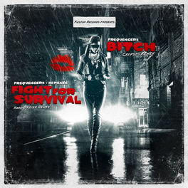 Album cover of Fight For Survival / Bitch (Remix EP)