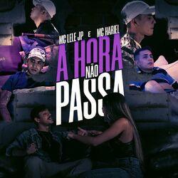 Música A Hora Não Passa - Mc Lele JP, Mc Hariel(com Mc Hariel) (2021) Download