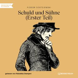 Schuld und Sühne, Teil 1 (Ungekürzt) Audiobook