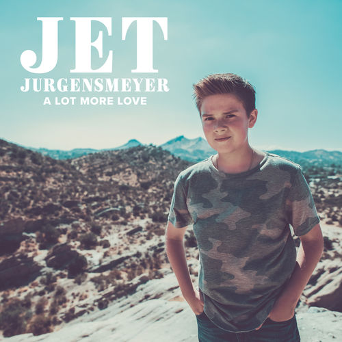 Baixar Single A Lot More Love, Baixar CD A Lot More Love, Baixar A Lot More Love, Baixar Música A Lot More Love - Jet Jurgensmeyer 2018, Baixar Música Jet Jurgensmeyer - A Lot More Love 2018