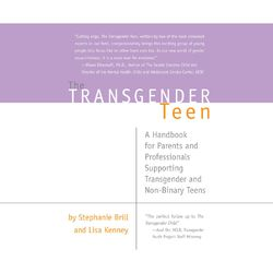 The Transgender Teen - A Handbook for Parents and Professionals Supporting Transgender and Non-Binary Teens (Unabridged)
