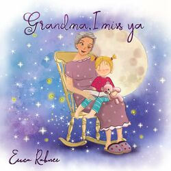 Grandma, I miss ya